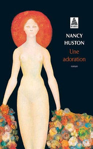 Livre ISBN 2742751548 Une adoration (Nancy Huston)