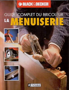 Livre ISBN 2761916018 Guide complet du bricoleur Black&Decker : La Menuiserie (Black&Decker)