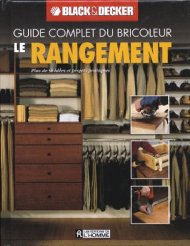 Livre ISBN 2761918983 Guide complet du bricoleur Black&Decker : Le rangement (Black&Decker)