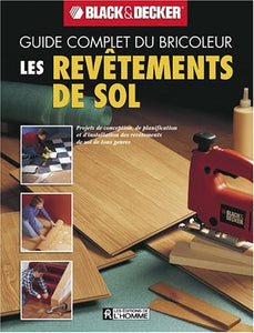 Livre ISBN 276191936X Guide complet du bricoleur Black&Decker : Les revêtements de sol (Black&Decker)