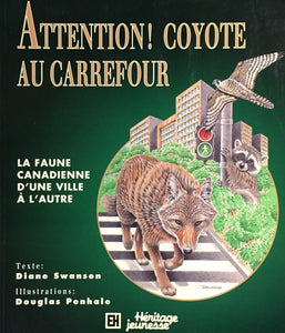 Livre ISBN 2762579236 Attention! Coyote au carrefour : La faune canadienne d'une ville à l'autre (Diane Swanson)