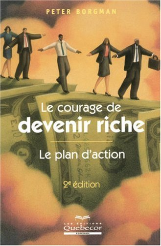 Livre ISBN 276401130X Le courage de devenir riche (Peter Borgman)