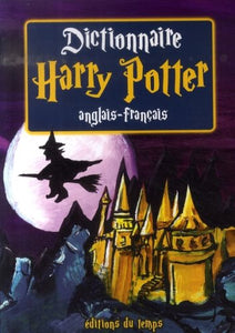Livre ISBN 2842744020 Harry Potter (FR) : Dictionnaire Harry Potter Anglais-Français (Denis Bruchon)
