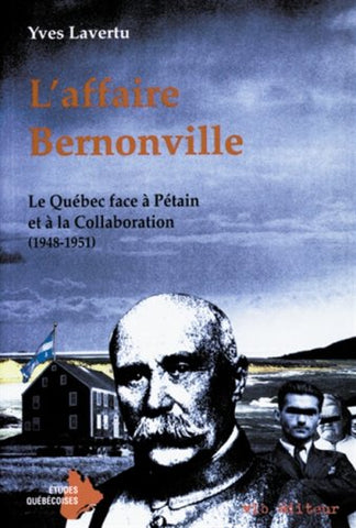 Livre ISBN 2890055973 L'Affaire Bernonville : Le Québec face à Pétain et la la Collaboration (1948-1951) (Yves Lavertu)