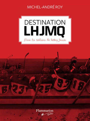 Livre ISBN 289077371X Destination LHJMQ : Dans les coulisses du hockey Junior (Michel-André Roy)