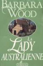 Livre ISBN 2891114825 Lady Australienne (Barbara Wood)