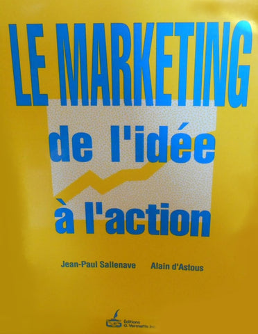 Livre ISBN 2894161360 Le marketing : De l'idée à l'action (Jean-Paul Sallenave)