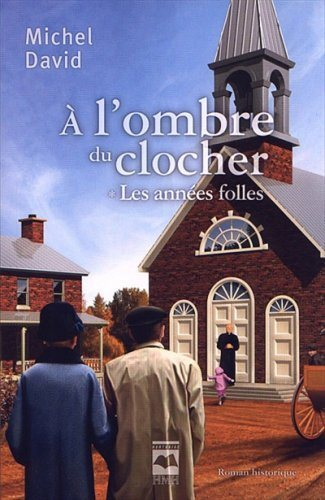 Livre ISBN 2894288840 À l'ombre du clocher