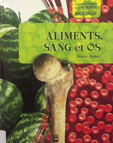 Livre ISBN 2894289944 Aliments, sang et os (Denise Walker)