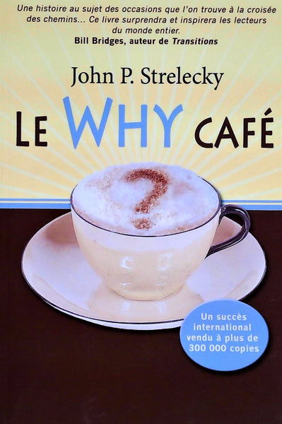 Livre ISBN 2923351193 Le why café (John P. Strelecky)