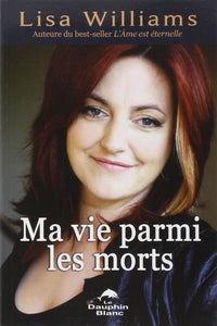 Livre ISBN 2894363923 Ma vie parmi les morts (Lisa Williams)