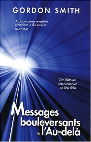 Livre ISBN 2895657173 Messages bouleversants de l'au-délà (Gordon Smith)