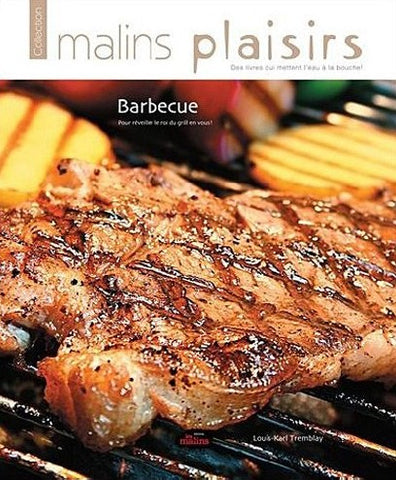 Livre ISBN 2896571078 Malins plaisirs : Barbecue (Louis-Karl Tremblay)