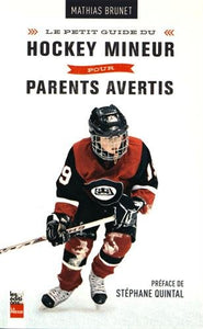 Livre ISBN 2897052562 Le petit guide du hockey mineur pour parents avertis (Mathias Brunet)