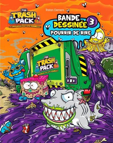 Livre ISBN 2897510560 The Trash Pack : Bande dessinée # 3 : Pourrir de rire (Tristan Demers)