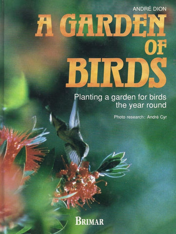 Livre ISBN 2920845551 A Garden of Birds : Planting a garden for birds the year round (André Dion)