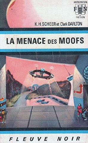 Livre ISBN  Anticipation : La menace des Moofs (K.-H. Scheer)