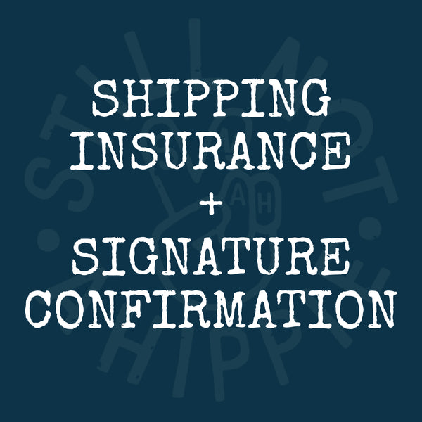 Shipping Insurance + Signature Confirmation
