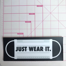 "Load image into Gallery viewer, ""JUST WEAR IT"" fundraiser collab 
