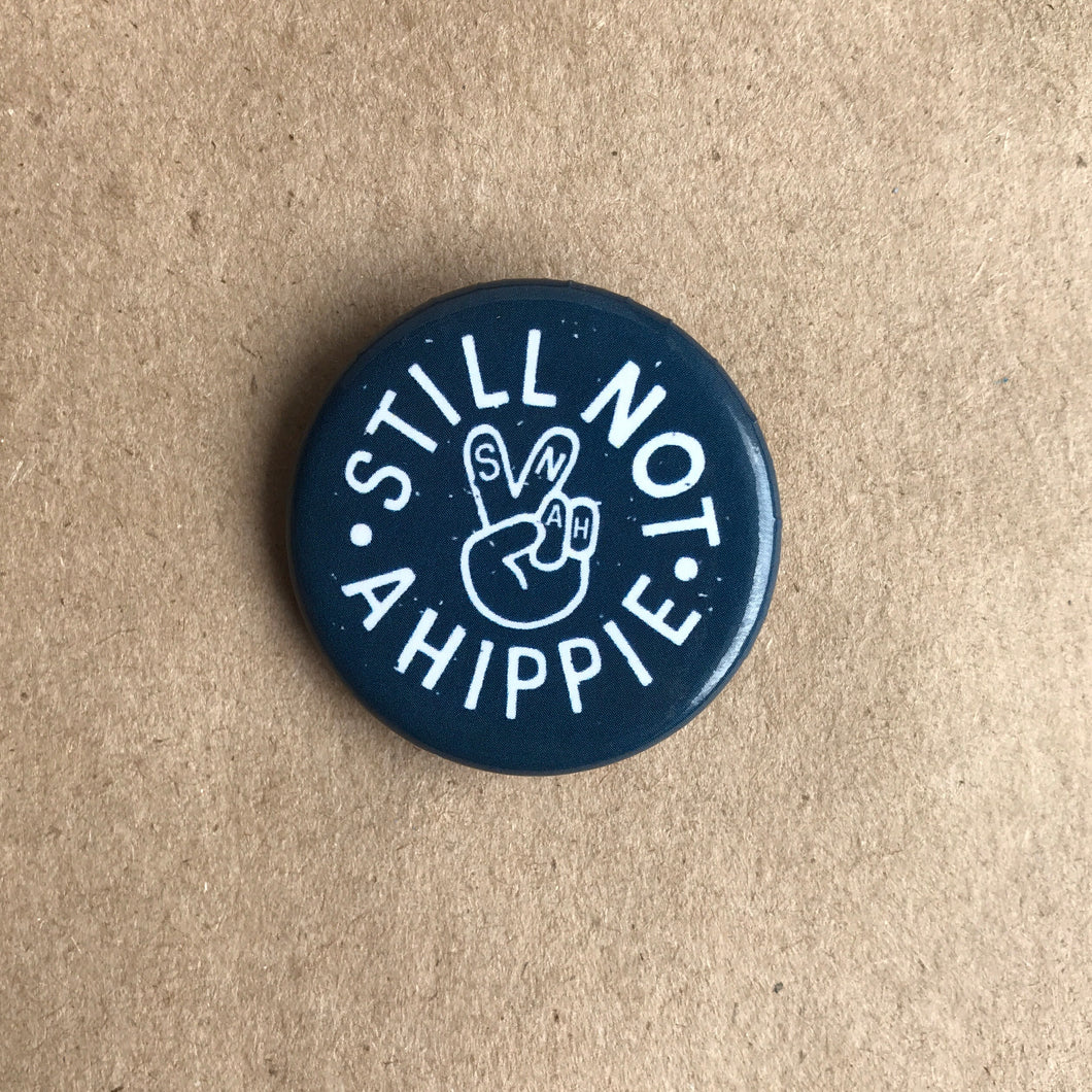 Still Not A Hippie button