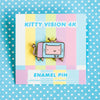 Kitty Vision 4K Enamel Pin – Pastel Pink Face
