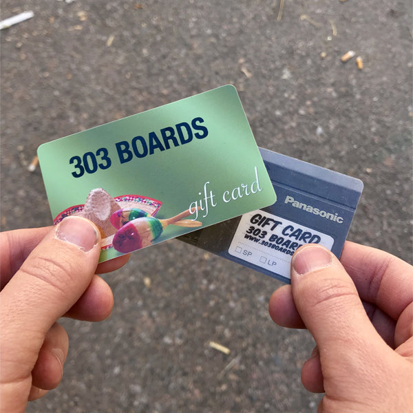 303 Boards Gift Cards and In-Store Purchases