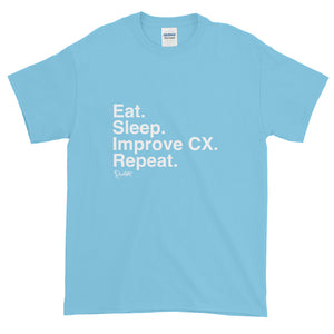 Eat. Sleep. Improve CX. Repeat. Short-Sleeve T-Shirt