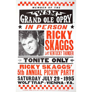 Member of the WSM Grand Ole Opry - In Person - Ricky Skaggs and Kentucky Thunder. Tonite Only. Ricky Skaggs' 5th Annual Pickin' Party. Saturday July 29 - 1995. Wolf Trap - Vienna - Va.