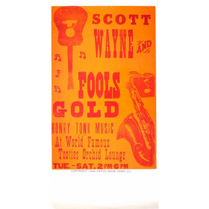 Scott Wayne and Fools Gold. Honky Tonk Music at World Famous Tooties Orchid Lounge. Tue. - Sat. 2 PM 6 PM.