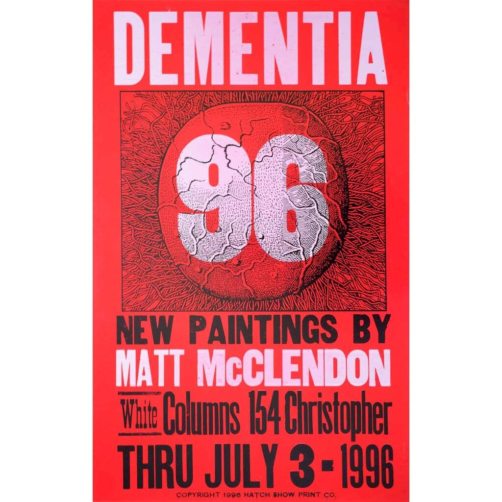 Dementia 96. New Paintings by Matt McClendon. White Columns ... Thru July 3 - 1996.