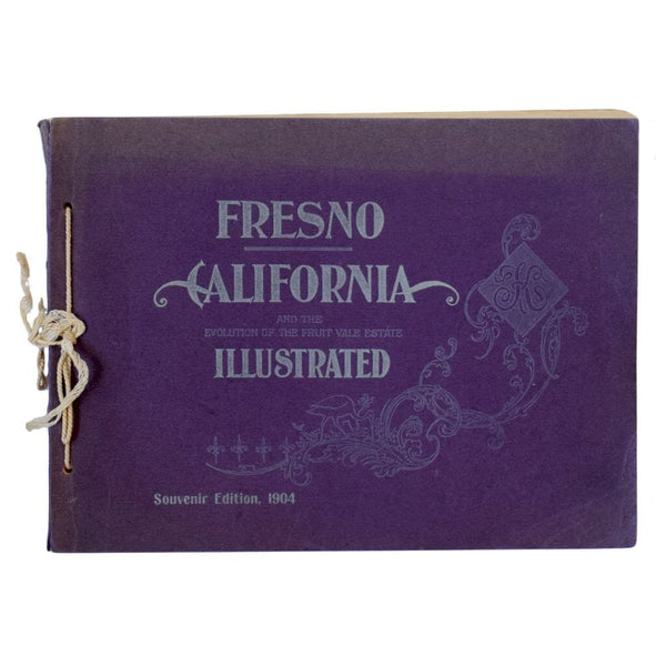 Fresno County California and the Evolution of the Fruit Vale Estate