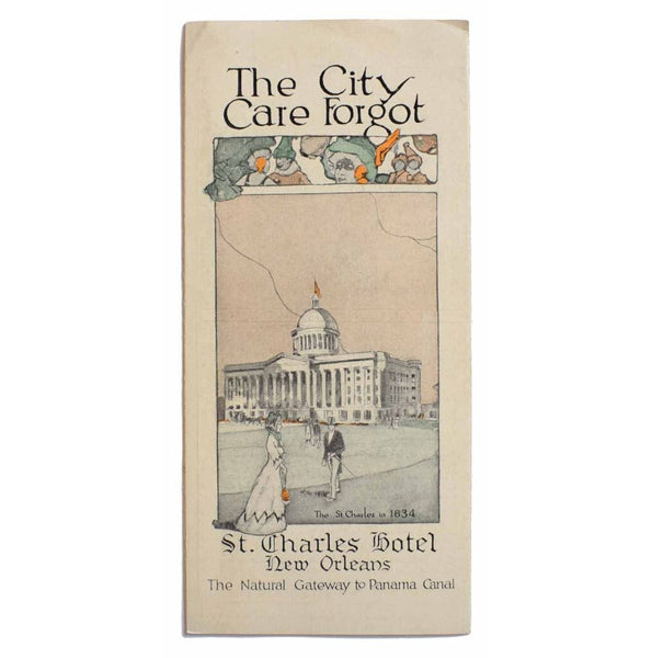 The City Care Forgot. St. Charles Hotel. New Orleans. The Natural Gateway to the Panama Canal. [Cover title].
