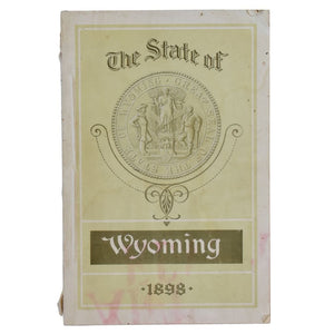 The State of Wyoming. An Official Publication Containing Reliable Information Concerning Resources of the State.