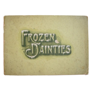Frozen Dainties. Their Manufacture by the National Ice Cream Company.