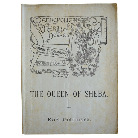 The Queen of Sheba. Metropolitan Opera House. Edmund C. Stanton, Director of the Opera. Season of 1885-86.