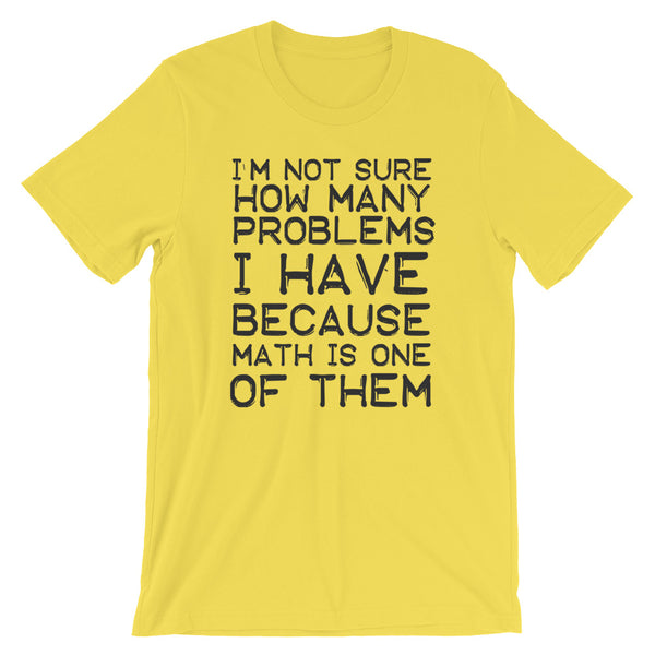 Math Is A Problem Unisex T-Shirt