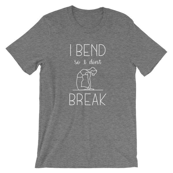 Bend Don't Break Unisex T-Shirt