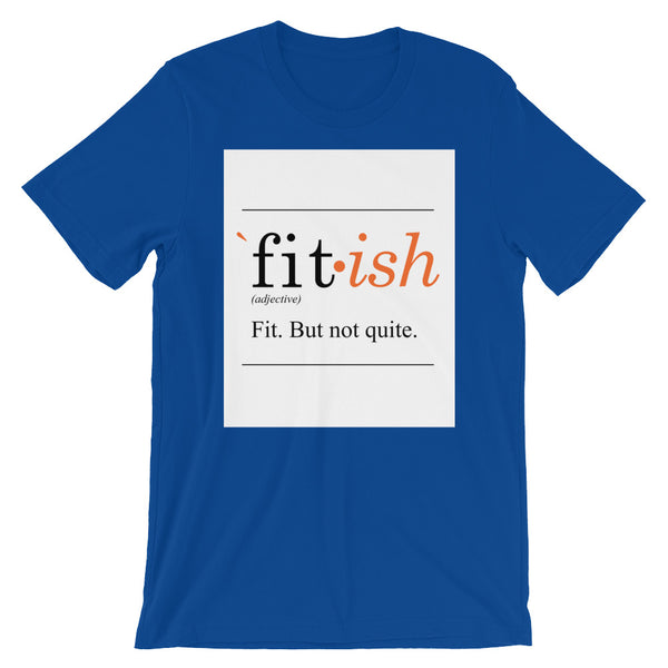 Fit-Ish Unisex T-Shirt