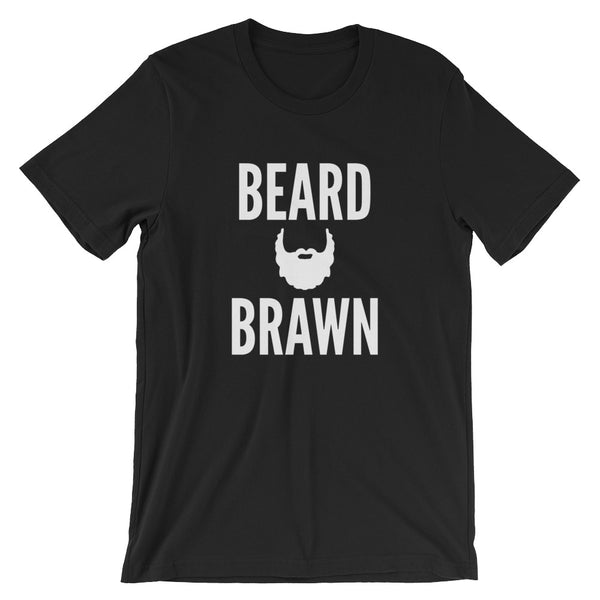 Beard + Brawn Unisex T-Shirt