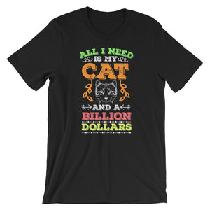 My Cat + A Billion Dollars Unisex T-Shirt
