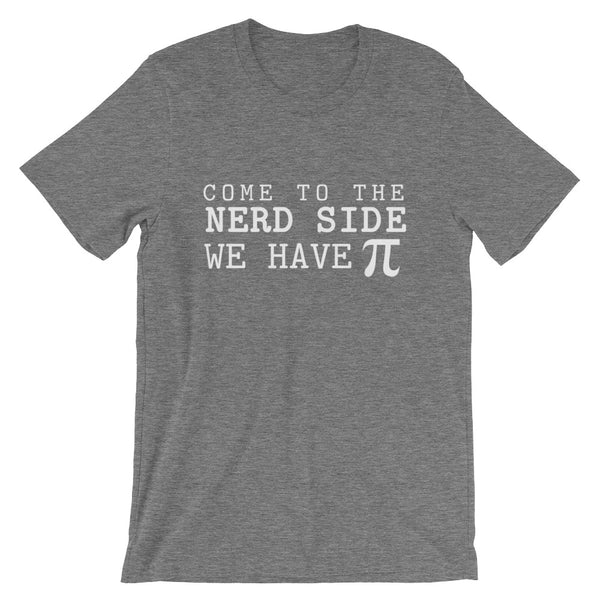 The Nerd Side Has Pi Unisex T-Shirt