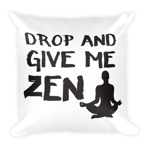Give Me Zen Throw Pillow Case