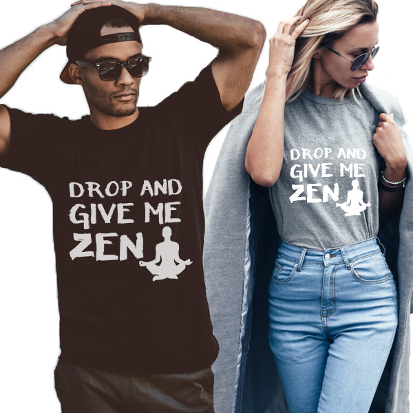 Drop And Give Me Zen Unisex T-Shirt