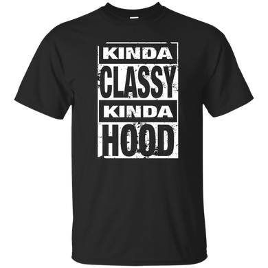 KINDA CLASSY KINDA HOOD (distressed) T-Shirt