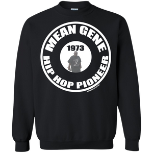 MEAN GENE HIP HOP PIONEER (Rapamania Collection) Sweatshirt  8 oz.
