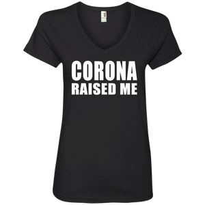 Corona Raised Me Ladies' V-Neck T-Shirt