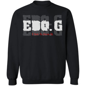 EDO. G (I GOT TO HAVE IT) Crewneck Pullover Sweatshirt  8 oz.