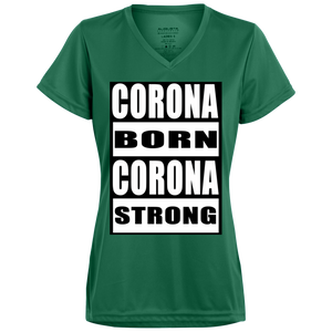 Corona Born Corona Strong   Ladies' Wicking T-Shirt