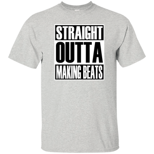 STRAIGHT OUTTA MAKING BEATS T-Shirt