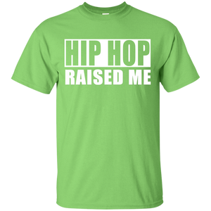 HIP HOP RAISED ME T-Shirt
